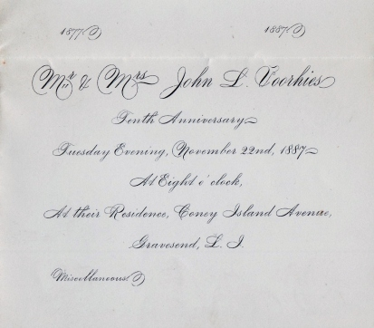 Invitation to the tenth wedding anniversary celebration of John L. and Frances E. (Hicks) Voorhies, 22 November 1887. Frances was the second Mrs. Voorhies; the first -- Ellen Ann (Johnson) Voorhies -- died in 1875. [Collection of Joseph Ditta]
