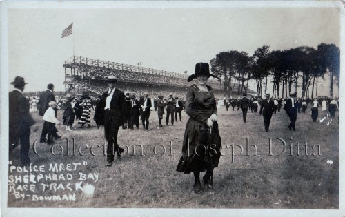 "Real photo postcard: ""POLICE MEET"" / SHEEPSHEAD BAY / RACE TRACK / By Bowman {Collection of Joseph Ditta}"