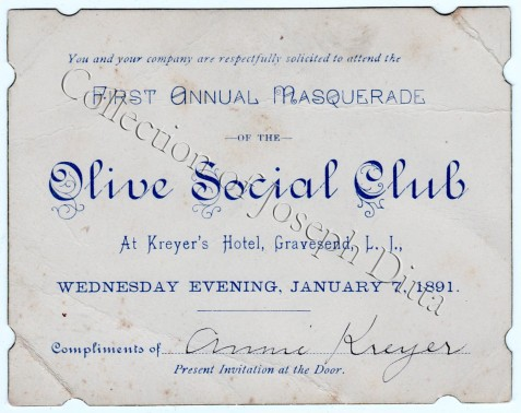 Invitation to the first annual masquerade of the Olive Social Club at Kreyer's Hotel, Gravesend, January 7, 1891. {Collection of Joseph Ditta}